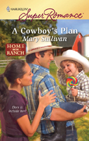 Mary Sullivan, A Cowboy's Plan, Harlequin Superromance, Ordinary Montana, C.J. Wright, Janey Wilson