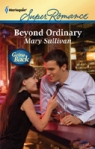 Mary Sullivan, Beyond Ordinary, Harlequin Superromance July 2011