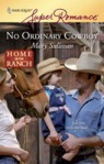 No Ordinary Cowboy, Mary Sullivan, Harlequin Superromance June 2009