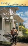 Mary Sullivan, No Ordinary Sheriff, Harlequin Superromance, Ordinary Montana, Cash Kavenagh, Sheriff Cash Kavenagh, Shannon Wilson