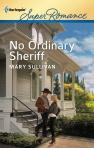 Mary Sullivan, No Ordinary Sheriff, Harlequin Superromance May 2012