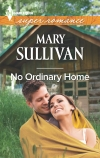 No Ordinary Home, Mary Sullivan, Harlequin Superromance, Austin Trumbell, Finn Franck Caldwell, Ordinary Montana