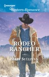 Rodeo Rancher, Mary Sullivan, Harlequin Western Romance, Western Romance